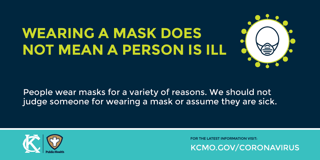 Wearing a mask does not mean a person is ill