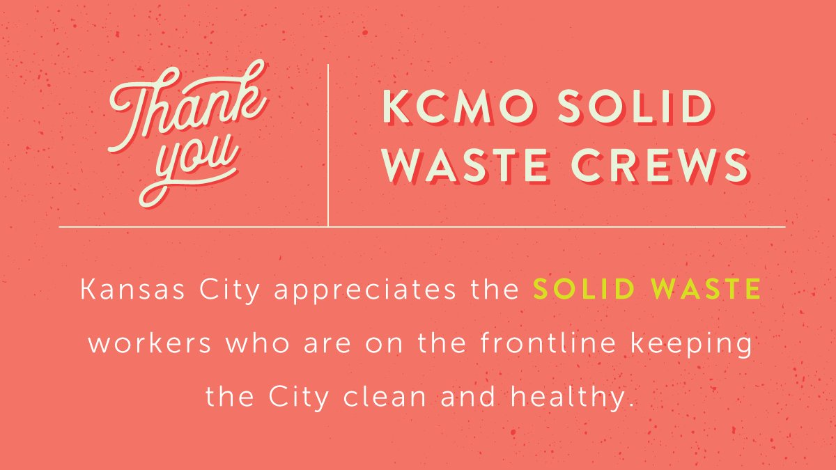 Thank you KCMO Solid Waste crews for keeping the City healthy and clean